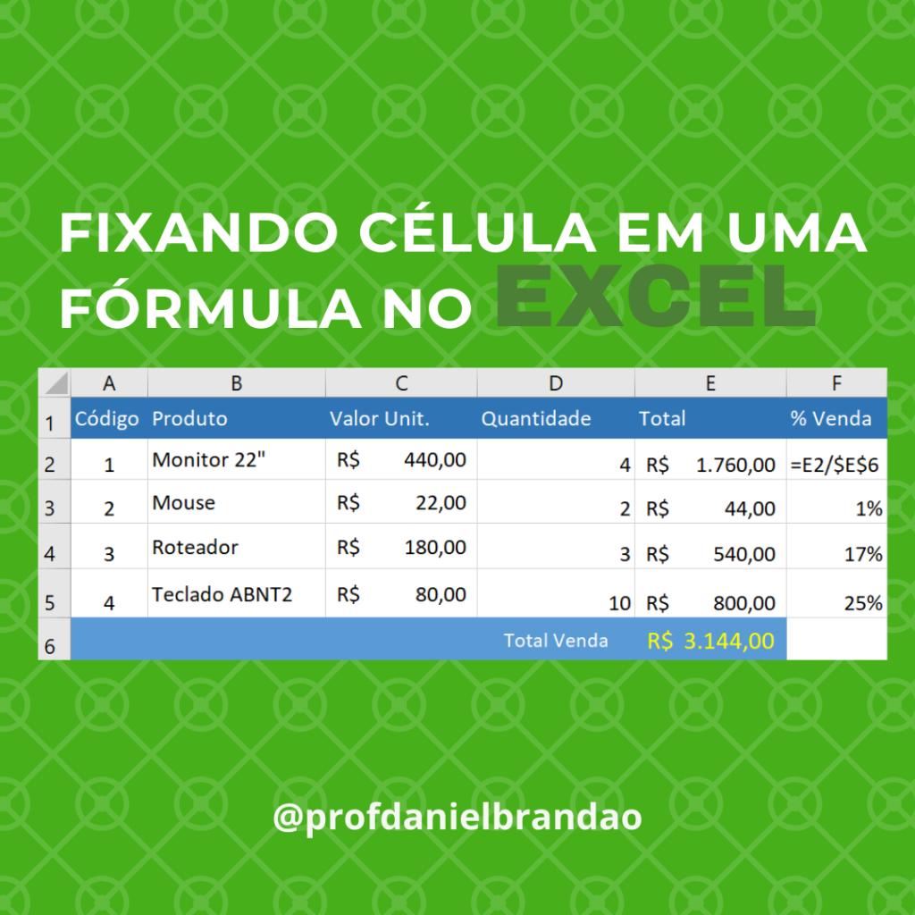 Fixando célula em uma fórmula no Excel – Blog prof. Daniel Brandão ...